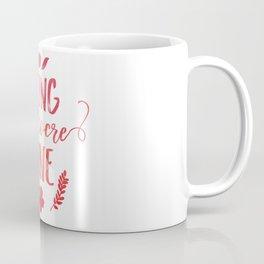Being mediocre is fine Coffee Mug