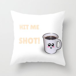 Hit Me Your Best Shot Funny Espresso Pun Throw Pillow