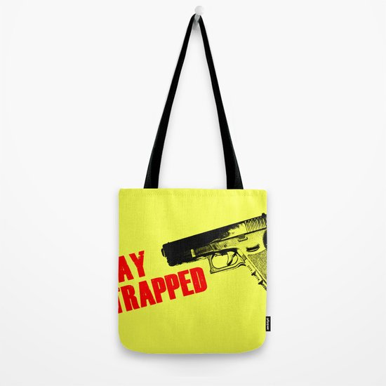 Stay Strapped Tote Bag