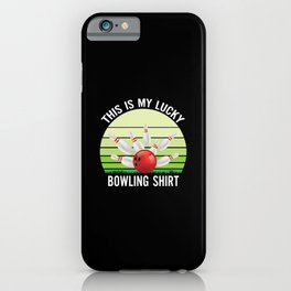 Funny Bowling Gift Lucky Bowling Shirt iPhone Case