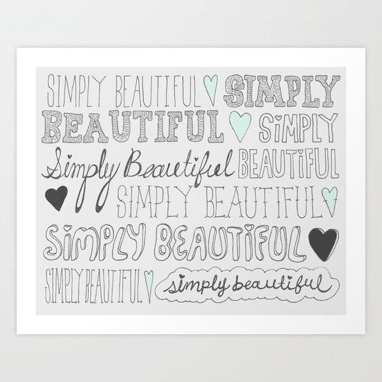 Simply Beautiful Art Print