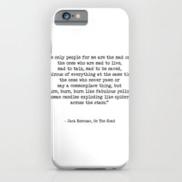 Mad To Live, Motivational Life Quote By Jack Kerouac, On The Road, Creativity Quotes iPhone Case