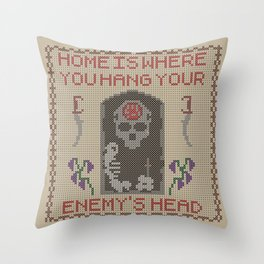 Home Is Where You Hang Your Enemy's Head Throw Pillow