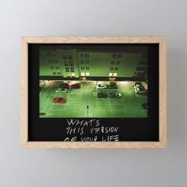 WHAT'S THIS VERSION OF YOUR LIFE Framed Mini Art Print