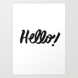 Why, Hello There Art Print