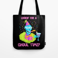 Lookin' for a ghoul time? Tote Bag