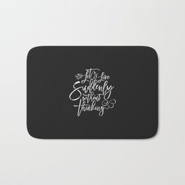 Let's Live Suddenly Without Thinking Bath Mat