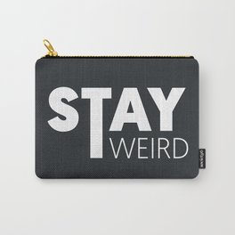 Stay Weird Carry-All Pouch