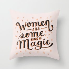 Women are Some Kind of Magic - The Princess Saves Herself in This One Throw Pillow
