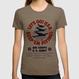 Let's Go U.S.A. -- Keep 'Em Flying T-shirt