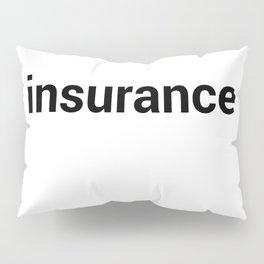 insurance Pillow Sham