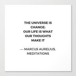 Stoic Inspiration Quotes - Marcus Aurelius Meditations - The universe is change Canvas Print