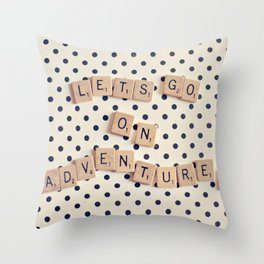 Lets go on Adventures Saying Throw Pillow