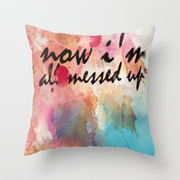 Tegan and Sara: Now I'm All Messed Up Throw Pillow