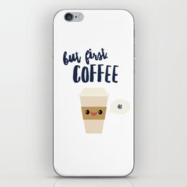 But First, Coffee iPhone Skin