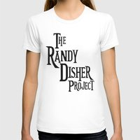 randy c T-shirts featuring The Randy Disher Project by Allison Karl