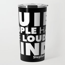 Quiet People have the Loudest Minds | Typography Introvert Quotes Black Version Travel Mug