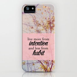 live from intention. iPhone Case