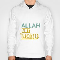 islam Hoodies featuring Follow Allah Not The World by Berberism