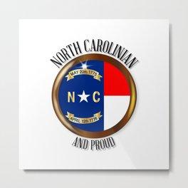 North Carolina Proud Flag Button Metal Print