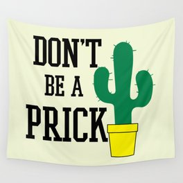 Don't Be A Prick, Funny, Quote Wall Tapestry