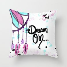 Dream Until Your Dreams Come True Throw Pillow
