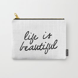 Life is Beautiful black and white contemporary minimalism typography design home wall decor bedroom Carry-All Pouch