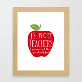 I Support Teachers (apple) Framed Art Print
