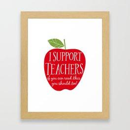 I Support Teachers (apple) Framed Art Print