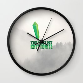You Are My Kryptonite! Wall Clock