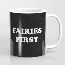 Fairies First Coffee Mug