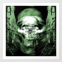 Fresh Dipped - Dollars and Skulls Art Print