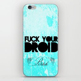 Fuck Your Droid! iPhone Skin