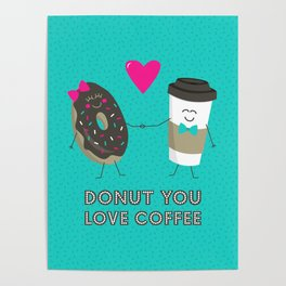 Donut You Love Coffee Poster
