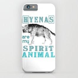 Hyenas Are My Spirit Animals iPhone Case