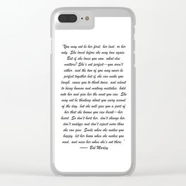 You may not be her first, her last, or her only - Marley quote Clear iPhone Case