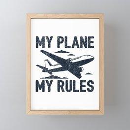 My Plane My Rules Gift Framed Mini Art Print