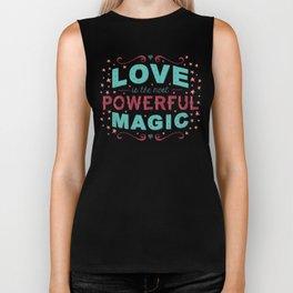 Love is the Most Powerful Magic Biker Tank