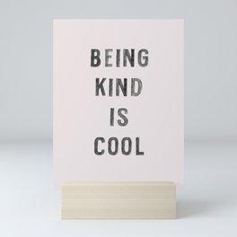 Being Kind Is Cool Mini Art Print