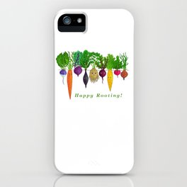 Happy Rooting! iPhone Case
