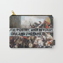 Youth, Poetry, Revolution: Kundera Quote Carry-All Pouch