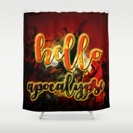Hello apocalypse Shower Curtain