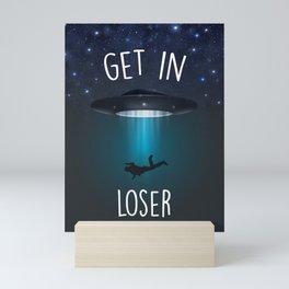 GET IN LOSER Mini Art Print