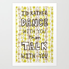 I'd rather dance #hatetolove Art Print