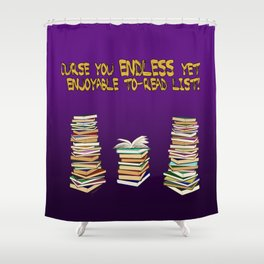 Endless to-read List Shower Curtain