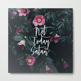 Not Today Satan Metal Print