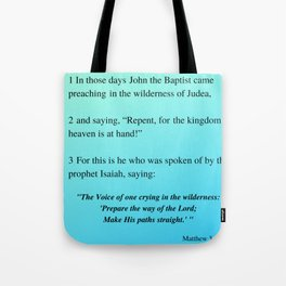 Repent For The Kingdom of Heaven is at Hand, John the Baptist, Matthew 3:1-3 w/Blue Background Tote Bag