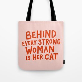 Behind Every Strong Woman Tote Bag