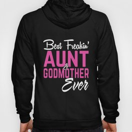 best freakin aunt godmother ever mom t-shirts Hoody