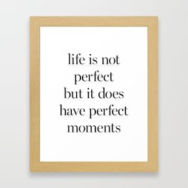 Life Is Not Perfect Framed Art Print